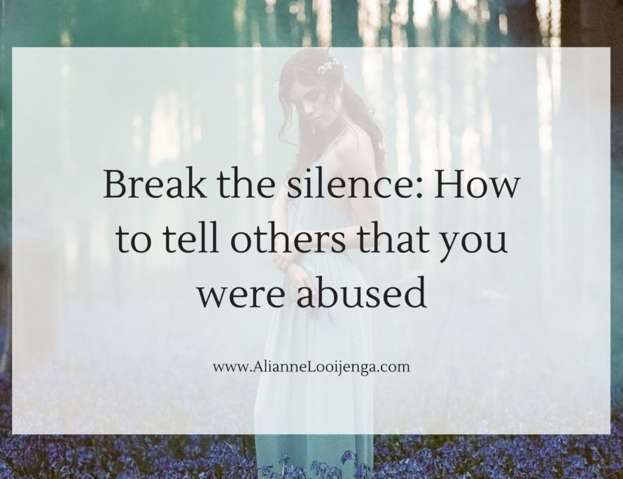 Break the silence: How to tell others that you were abused