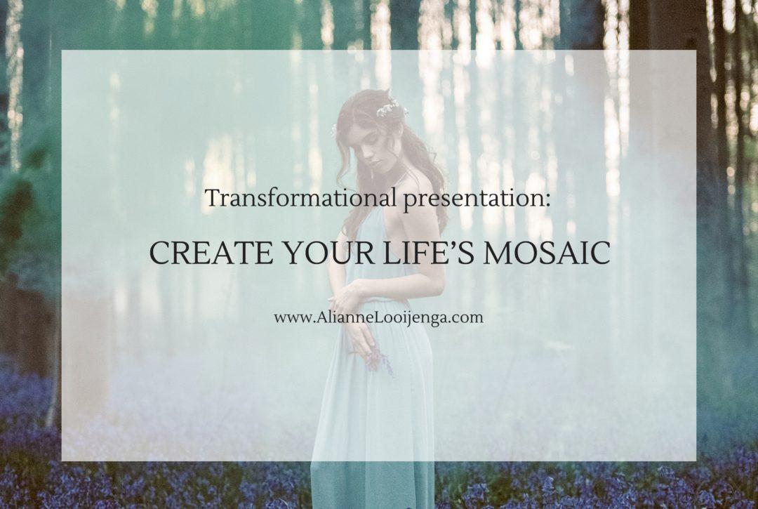 Presentation life's mosaic
